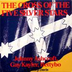 The Cross of the Five Silver Stars, Johnny Ashcroft, Gay Kayler & Bettybo